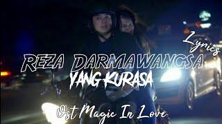 Download Lagu REZA DARMAWANGSA - YANG KURASA (Official Lyrics Video) | OST MAGIC IN LOVE SCTV mp3