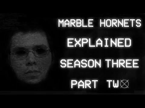 Marble Hornets: Explained - Season Three (Part 2/2)