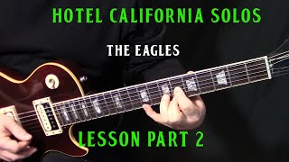"how to play ""Hotel California"" by The Eagles - guitar solo lesson part 2"