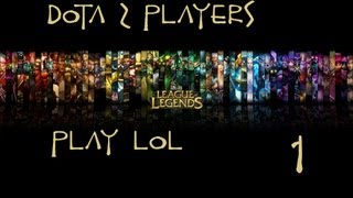 Dota 2 Players TRY out LoL (1/3)