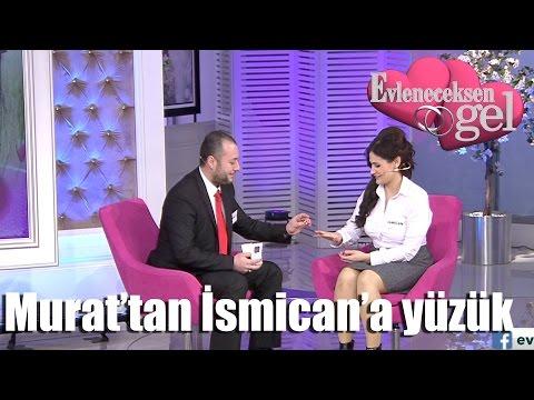Evleneceksen Gel - Murat'tan İsmican'a Yüzük