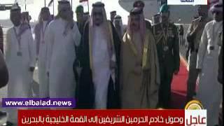 عاهل السعودية يصل إلي البحرين للمشاركة في القمة الخليجية..فيديو