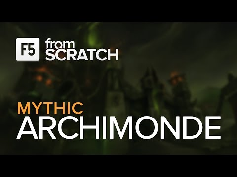 From Scratch vs Archimonde Mythic - World 4th