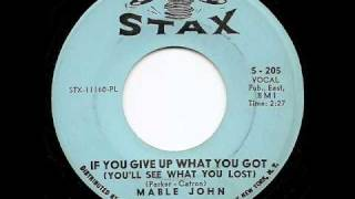 MABLE JOHN - If You Give Up What You Got