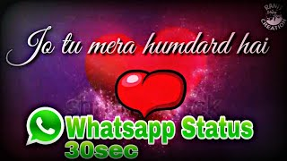 ❤ Jo Tu Mera Hamdard hai -female version ❤ Best cute romantic status video ❤