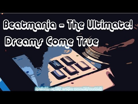 Ahaha ♫ Beatmania - The Ultimate! (Dreams Come True) ♫ 【BMS】