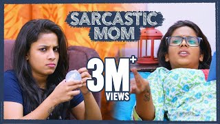 Sarcastic Mom || Mahathalli || Tamada Media