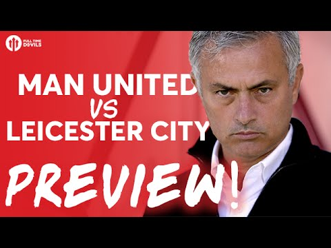 Manchester United vs Leicester City | PREVIEW