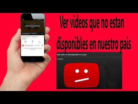 Ver vídeos bloqueados o no disponibles  en tu pais 2019 youtube
