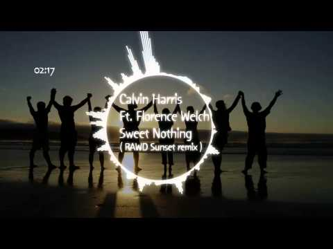 Calvin Harris Feat.  Florence Welch - Sweet Nothing (RAWD Sunset Remix) #Chill