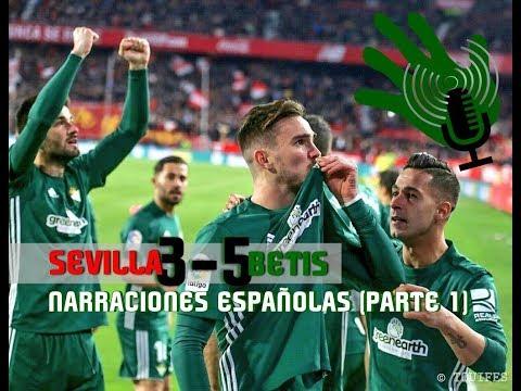 Sevilla 3-5 Betis | Narraciones españolas de los goles del Betis (PARTE 1)