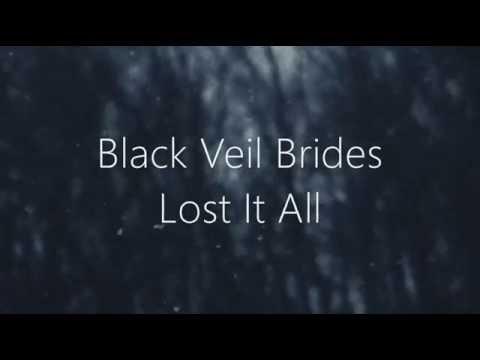 Black Veil Brides -  Lost It All ((With Lyrics))