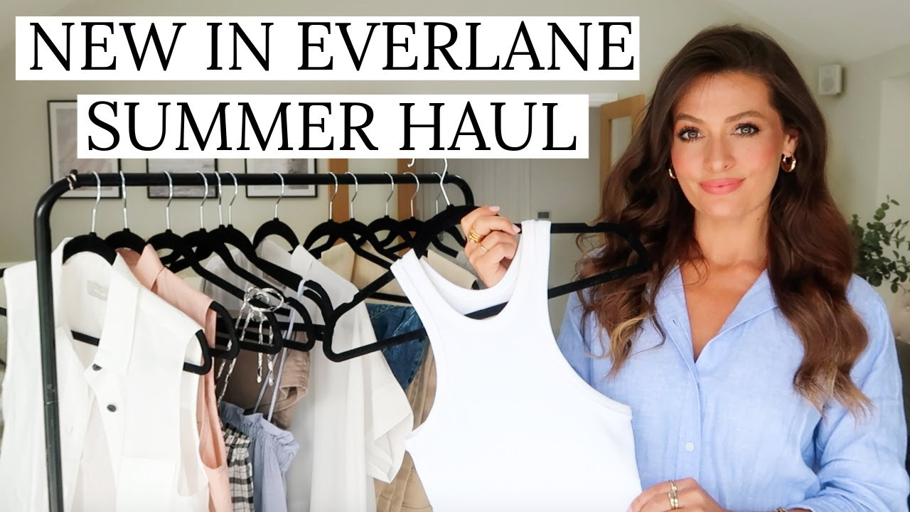 NEW IN EVERLANE | SUMMER HAUL | STYLING TRY ON AD