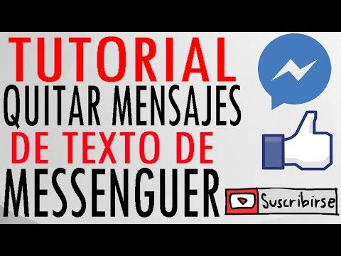 Quitar los mensajes de texto de nuestro Facebook Messenguer