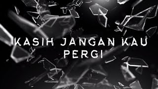 YURA YUNITA - Kasih Jangan Kau Pergi (Official Lyric Video)