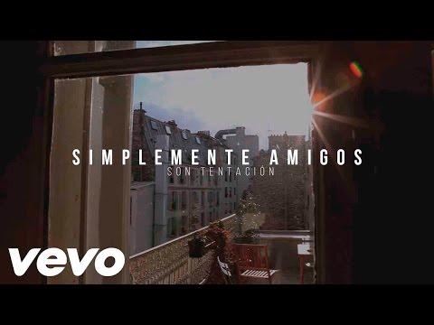 SIMPLEMENTE AMIGOS - SON TENTACIÓN (ESTRENO 2017)