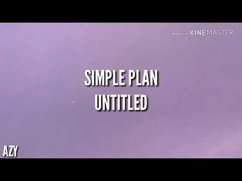 Simple Plan - Untitled (Lirik Dan Terjemahan Indonesia)