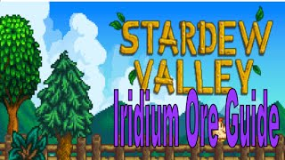 Stardew Valley - Iridium Ore and Bar Farming and locations - Farming Guide