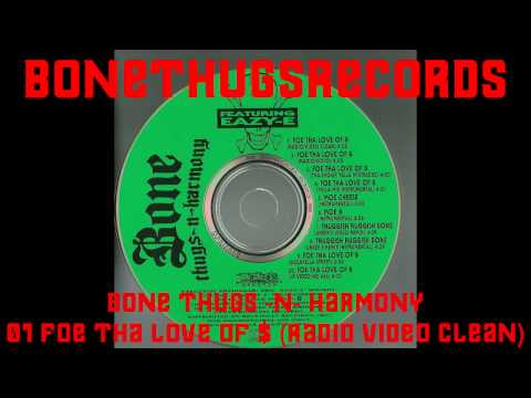 1 BoneThugs-N-Harmony - Foe Tha Love Of $ (Radio Video Clean)