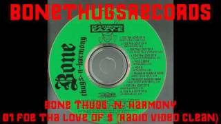 1 BoneThugs-N-Harmony - Foe Tha Love Of $ (Radio Video Clean)