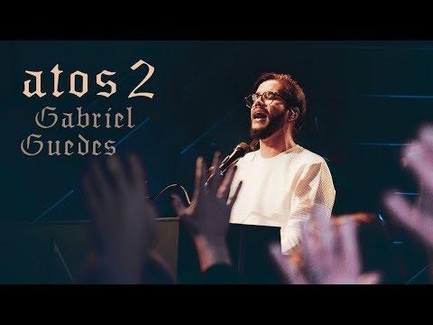 Gabriel Guedes - Atos 2 + Ele é Exaltado (Ao Vivo)