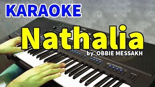 NATHALIA - OBBIE MESSAKH | KARAOKE HD