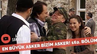 Arka Sokaklar Ekibi Ali'yi Görmeye Askere Gidiyor 162. Bölüm