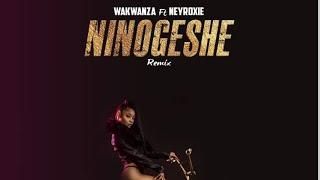 Ninogeshe Remix- Wakwanza ft Neyroxie