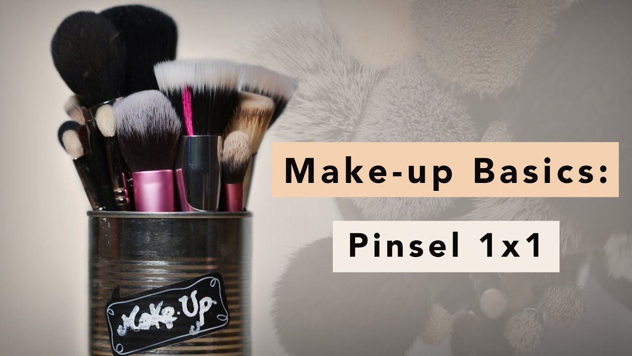 Aufbewahrung Make Up Pinsel Welcher Pinsel Für Was Pinsel 1x1 Make Up Basics Youtube