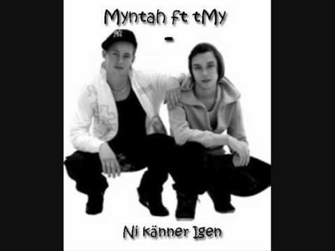 tMy ft Myntah - Ni Känner Igen