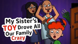 Download My sister's TOY drove all our family crazy Mp3 and Videos