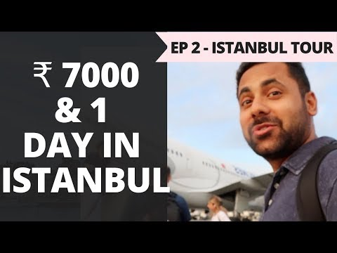 Episode 2 – Rs. 65,000 - Norway, Sweden & Denmark – Rs. 7000 and a day of exploring Istanbul City