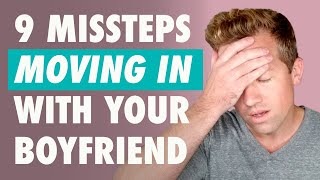 9 Things You Should Know Before Moving In With Your Boyfriend