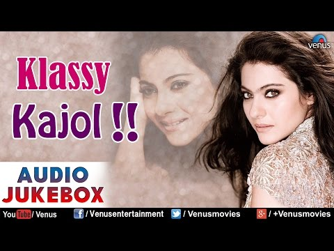 Klassy Kajol : Blockbuster Hindi Songs || Audio Jukebox