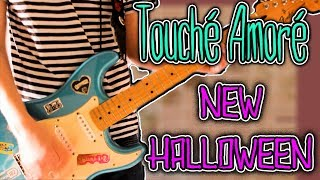 Touché Amoré - New Halloween Guitar Cover 1080P