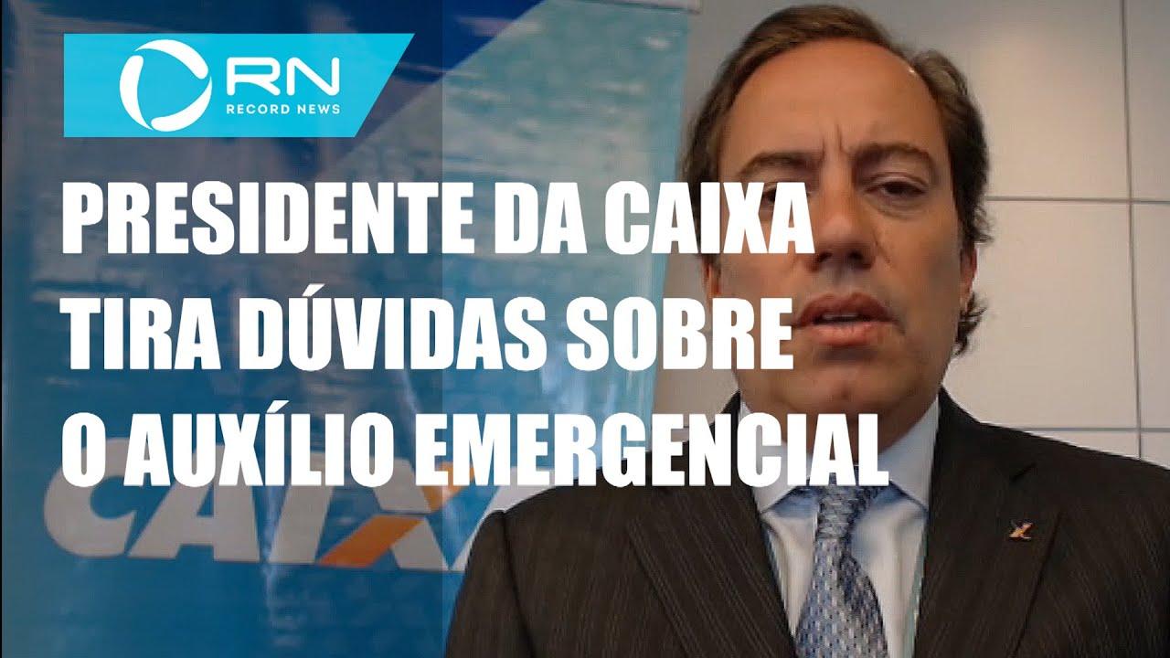 Presidente da Caixa tira dúvidas sobre o auxílio emergencial