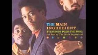 Everybody Play's the Fool Sometimes - The Main Ingredient