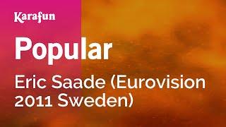 Popular - Eric Saade (Eurovision 2011 Sweden) | Karaoke Version | KaraFun