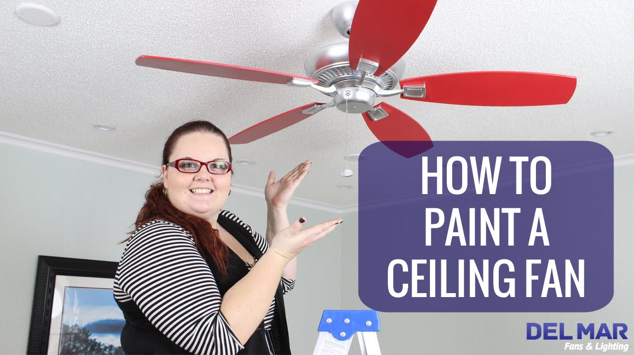 How To Paint A Ceiling Fan You