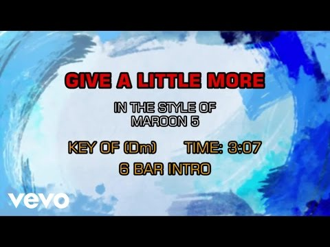 Maroon 5 - Give A Little More (Karaoke)