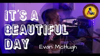 Download It's a beautiful day /Evan Mchugh(Cover)