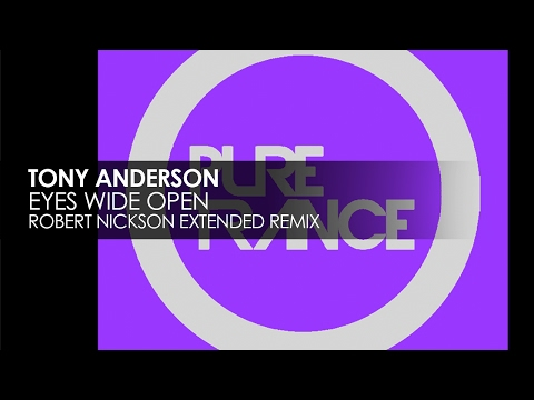 Tony Anderson - Eyes Wide Open (Robert Nickson Extended Remix)