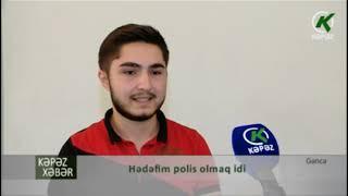 Hədəfim polis olmaq idi - Kəpəz TV