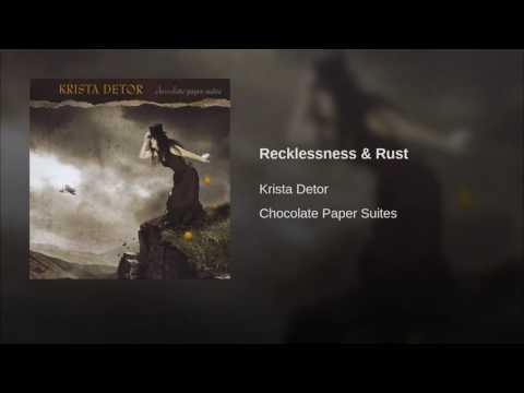 Krista Detor Recklessness & Rust