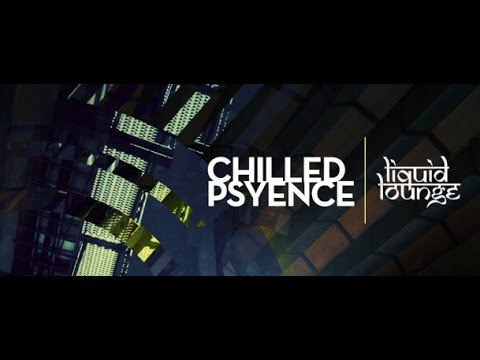 Chilled Psyence 035 [PsyChill] (with Liquid Lounge) 07.01.2017