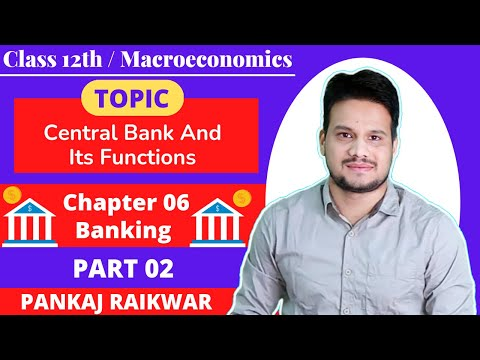 Central Bank and its Functions.. Macroeconomics chapter 6 Banking Part 2