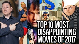 10 Most Disappointing Movies Of 2017