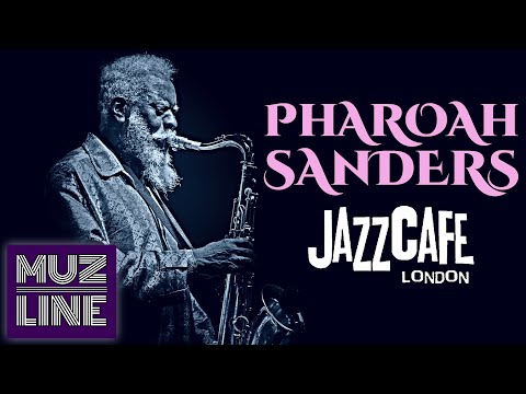 Pharoah Sanders - Live at Jazz Cafe London 2011