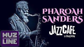 Pharoah Sanders - Live at Jazz Cafe London 2011