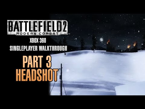Battlefield 2: Modern Combat Walkthrough (Xbox 360)  - Part 3 - Headshot